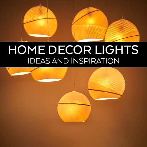 Home Decor Lights Ideas and Inspiration