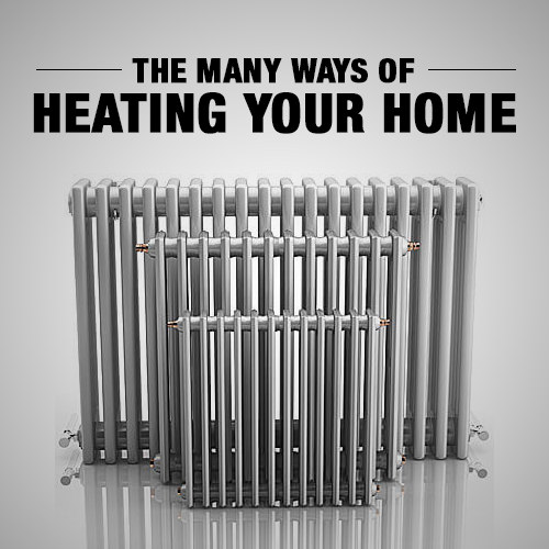 The many ways of heating your home